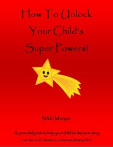 How To Unlock Your Child's Super Powers