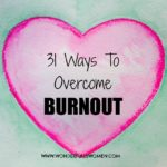31 Ways To Overcome Burnout