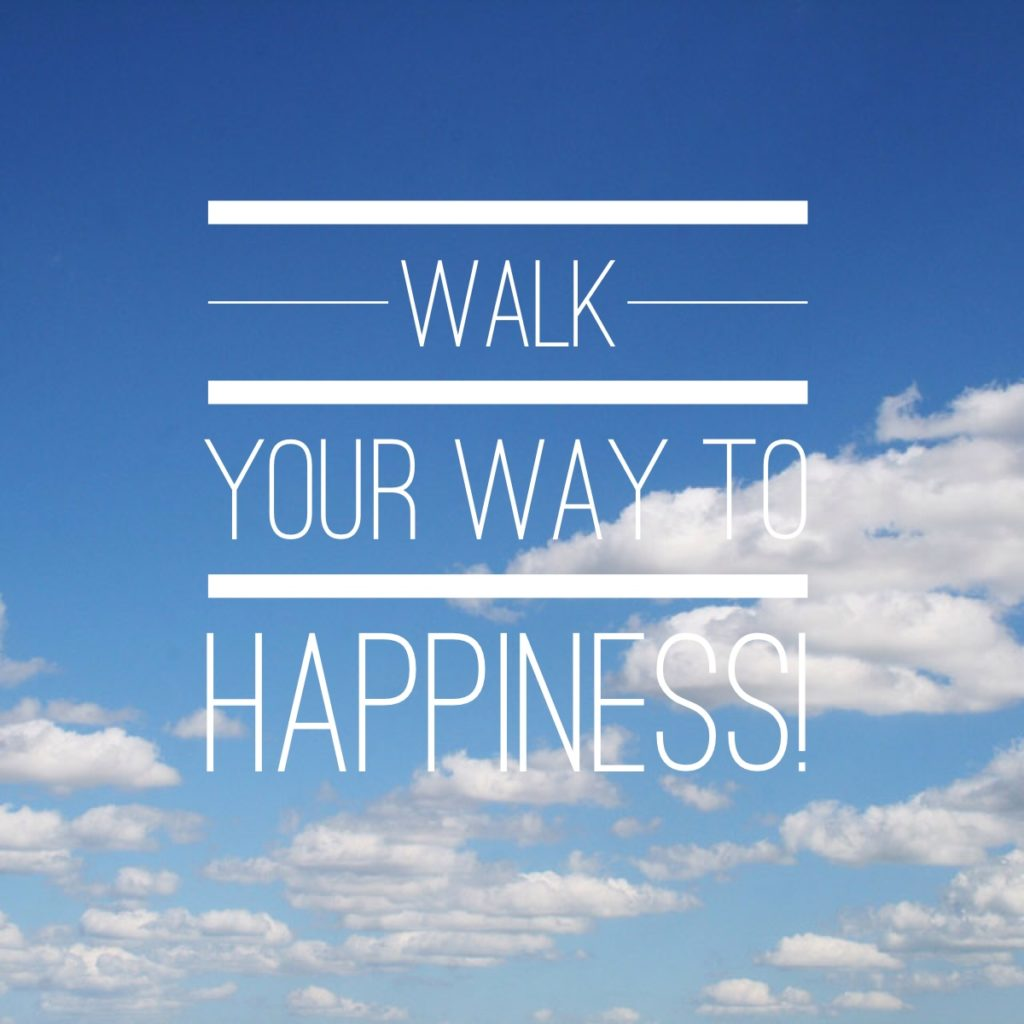 walk your way to happiness