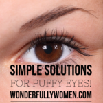 Simple Solutions For Puffy Eyes