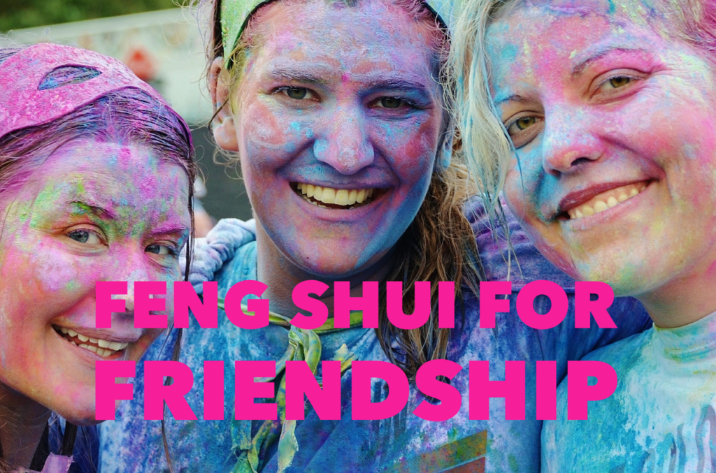 Easy ways to activate good friendship Feng Shui