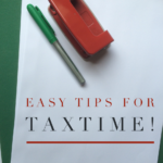 How To Be Prepared For Tax Time Easily!