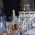 6 Tips For Hosting A Dinner Party