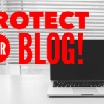 Two Easy Ways To Protect Your WordPress Blog!