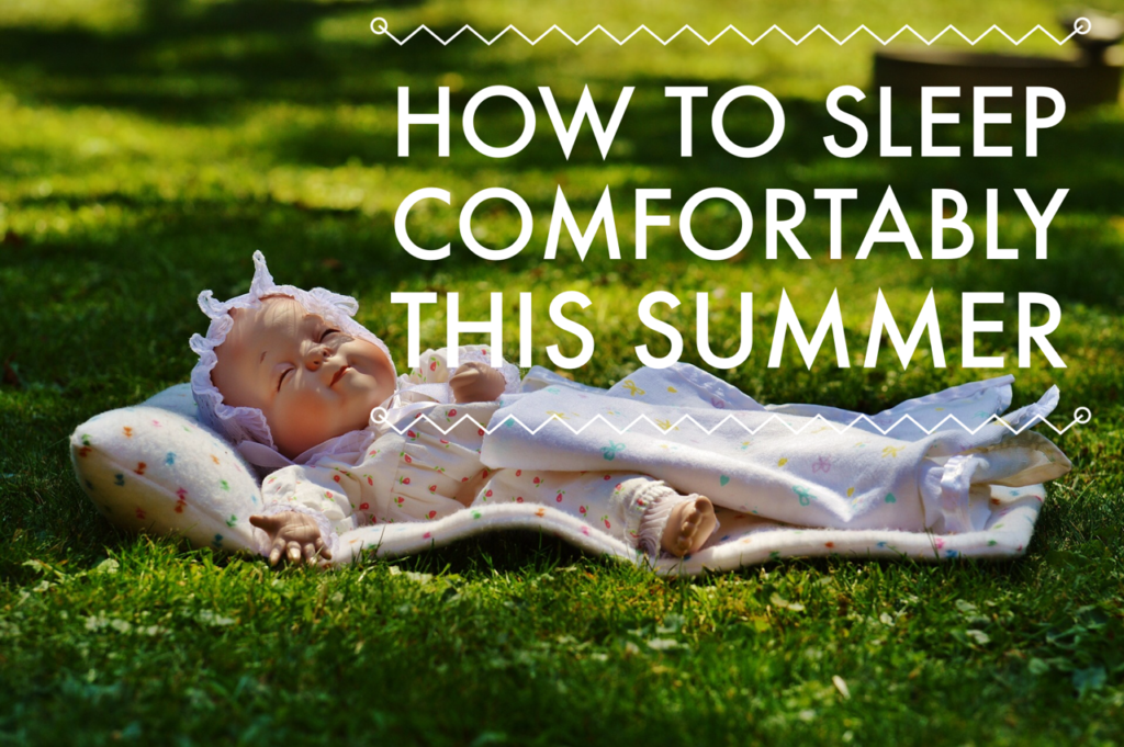 How To Sleep Comfortably This Summer