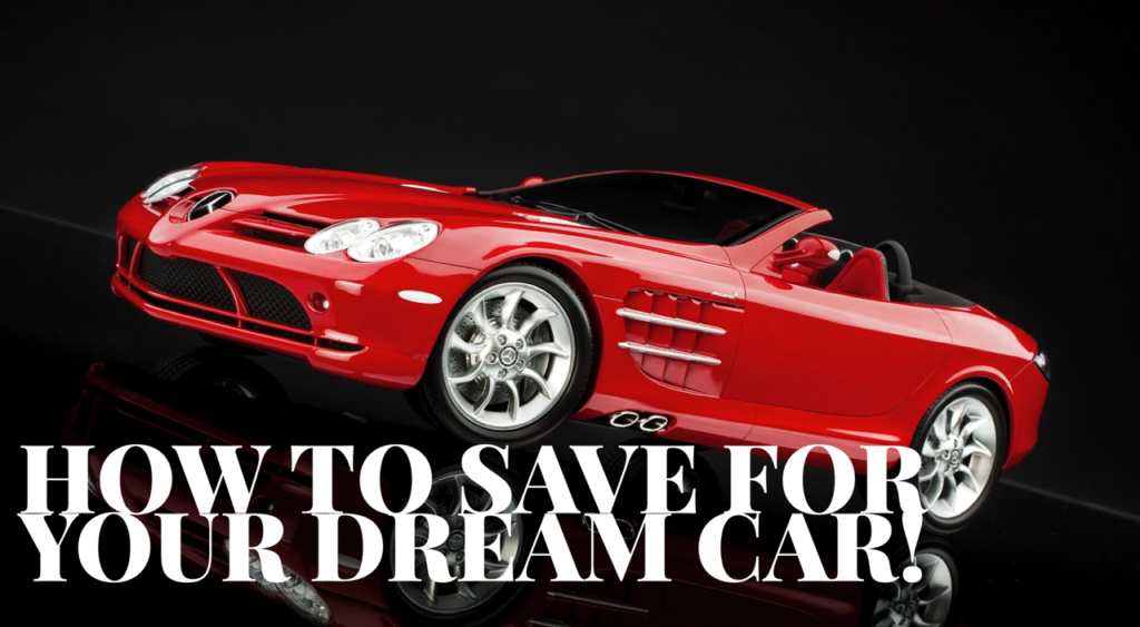How to save for your dream car