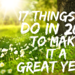 17 Things To Do In 2017 To Make It A Great Year!