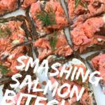 Smashing Salmon Bites